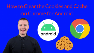 How to Clear Cookies on Android Chrome (And Cache)