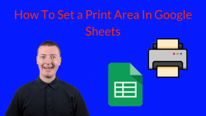 How To Set a Print Area In Google Sheets