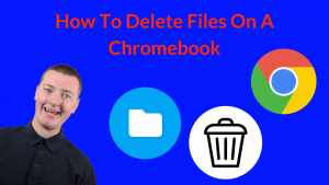 How To Delete Files On A Chromebook