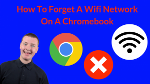 How To Forget A Wifi Network On A Chromebook