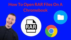how to open rar files on chromebook